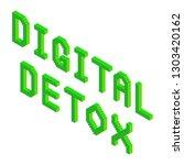 digital detox text in green... | Shutterstock .eps vector #1303420162
