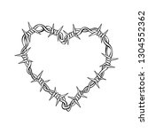 barbed wire. heart. isolated... | Shutterstock .eps vector #1304552362