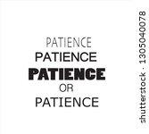 patience. inspiring creative... | Shutterstock .eps vector #1305040078