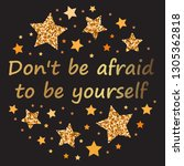 don't be afraid to be yourself  ... | Shutterstock .eps vector #1305362818