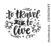 to travel is to live. hand...   Shutterstock .eps vector #1305650695