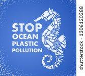 stop ocean plastic pollution.... | Shutterstock .eps vector #1306120288