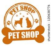 Stock vector pet shop grunge rubber stamp on white vector illustration 130638776