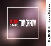 stop saying tomorrow.... | Shutterstock .eps vector #1306561132