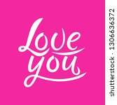 hand written lettering love you.... | Shutterstock .eps vector #1306636372