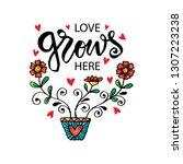 love grows here. romantic love... | Shutterstock .eps vector #1307223238