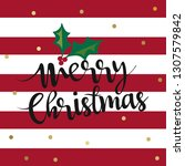 merry christmas lettering with... | Shutterstock .eps vector #1307579842