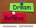 dream or believe words on...   Shutterstock . vector #1307654305
