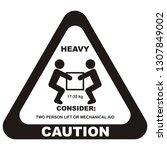 warning sign  handling heavy... | Shutterstock .eps vector #1307849002