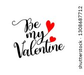 be my valentine calligraphic... | Shutterstock .eps vector #1308687712