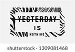 yesterday is nothing slogan in... | Shutterstock .eps vector #1309081468