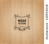 wood texture template | Shutterstock .eps vector #130925018