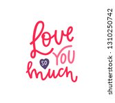 love you so much. valentines... | Shutterstock .eps vector #1310250742