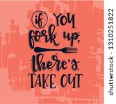 if you fork up there is take... | Shutterstock .eps vector #1310251822