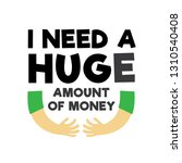funny quote and saying. i need... | Shutterstock .eps vector #1310540408