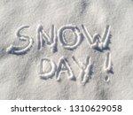 "Words ""snow Day "" Written In..."