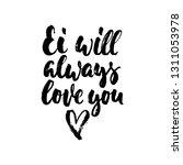 ei will always love you  ... | Shutterstock .eps vector #1311053978