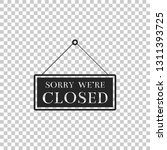 hanging sign with text sorry we'... | Shutterstock .eps vector #1311393725