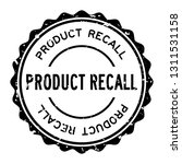 grunge black product recall... | Shutterstock .eps vector #1311531158