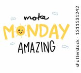 make monday amazing cute sun... | Shutterstock .eps vector #1311531242