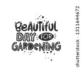 beautiful day for gardening.... | Shutterstock .eps vector #1311644672