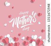 happy mother's day handwritten... | Shutterstock .eps vector #1311672548