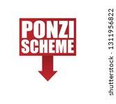 ponzi scheme sign sticker label ... | Shutterstock .eps vector #1311956822