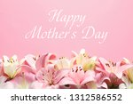 beautiful lily flowers and text ... | Shutterstock . vector #1312586552
