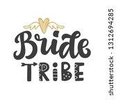 bride tribe vector lettering... | Shutterstock .eps vector #1312694285