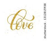 love hand written lettering....   Shutterstock .eps vector #1312815938