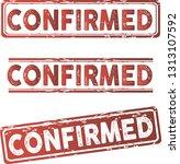 red stamp confirmed  | Shutterstock .eps vector #1313107592
