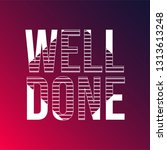 well done. life quote with... | Shutterstock .eps vector #1313613248