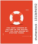 you can't drown by falling in... | Shutterstock .eps vector #1313696552