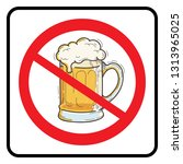 no beer sign.prohibition sign... | Shutterstock .eps vector #1313965025