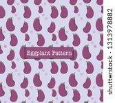 pattern of eggplant fruit.... | Shutterstock .eps vector #1313978882