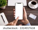 man touching blank smartphone... | Shutterstock . vector #1314017618