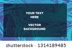 mixture of acrylic paints.... | Shutterstock .eps vector #1314189485