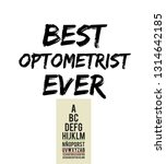 best optometrist ever  this... | Shutterstock . vector #1314642185