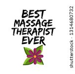 best massage therapist ever ...   Shutterstock . vector #1314680732
