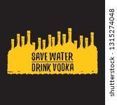 save water drink vodka. funny... | Shutterstock .eps vector #1315274048
