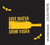 save water drink vodka. funny... | Shutterstock .eps vector #1315274078