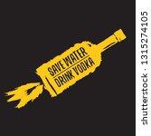 save water drink vodka. funny... | Shutterstock .eps vector #1315274105