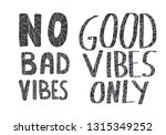no bad vibes and good vibes... | Shutterstock .eps vector #1315349252