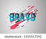 bravo has mean congrats  vector ... | Shutterstock .eps vector #1315517192