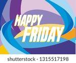 happy friday  beautiful... | Shutterstock .eps vector #1315517198