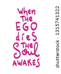 when the ego dies the soul... | Shutterstock .eps vector #1315741322