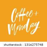 coffee plus monday phrase ... | Shutterstock .eps vector #1316275748