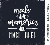 meals and memories are made... | Shutterstock .eps vector #1316374892