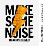 make some noise slogan graphic... | Shutterstock .eps vector #1316411738