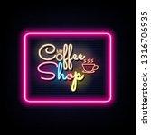 neon sign coffee shop.... | Shutterstock .eps vector #1316706935